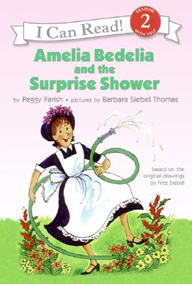 Amelia Bedelia and the Surprise Shower By Parish, Peggy/ Thomas, Barbara Siebel (ILT)