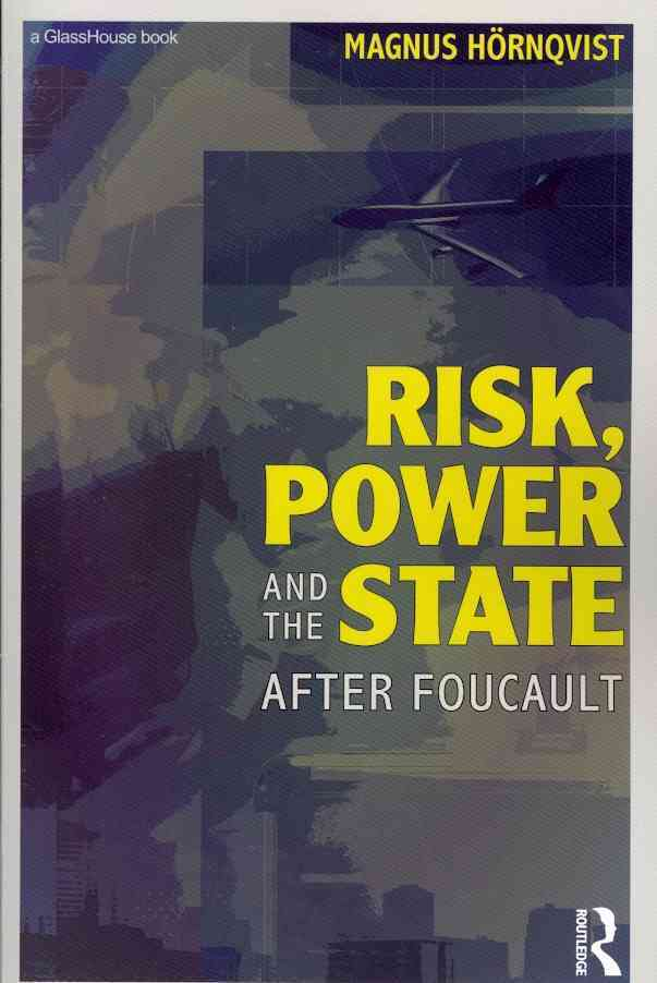 Risk, Power and the State By Hornqvist, Magnus